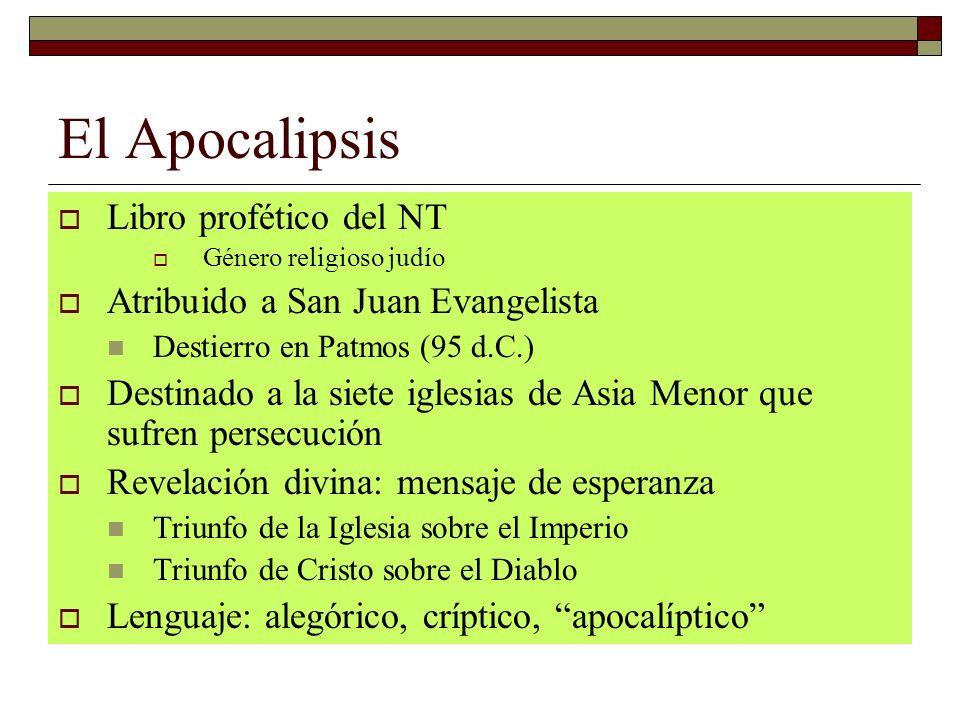 El Apocalipsis Libro profético del NT Género religioso judío Atribuido a San Juan Evangelista Destierro en Patmos (95 d.C.) Destinado a la siete igles
