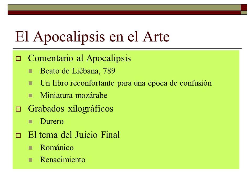 El Apocalipsis en el Arte Comentario al Apocalipsis Beato de Liébana, 789 Un libro reconfortante para una época de confusión Miniatura mozárabe Grabad