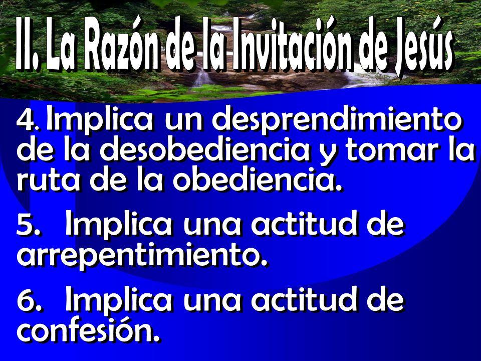 4.Implica un desprendimiento de la desobediencia y tomar la ruta de la obediencia.