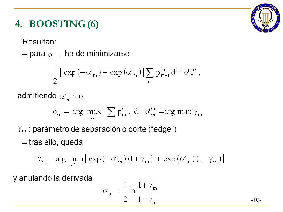 4.BOOSTING (6) -10- Resultan: para, ha de minimizarse admitiendo : parámetro de separación o corte (edge) tras ello, queda y anulando la derivada