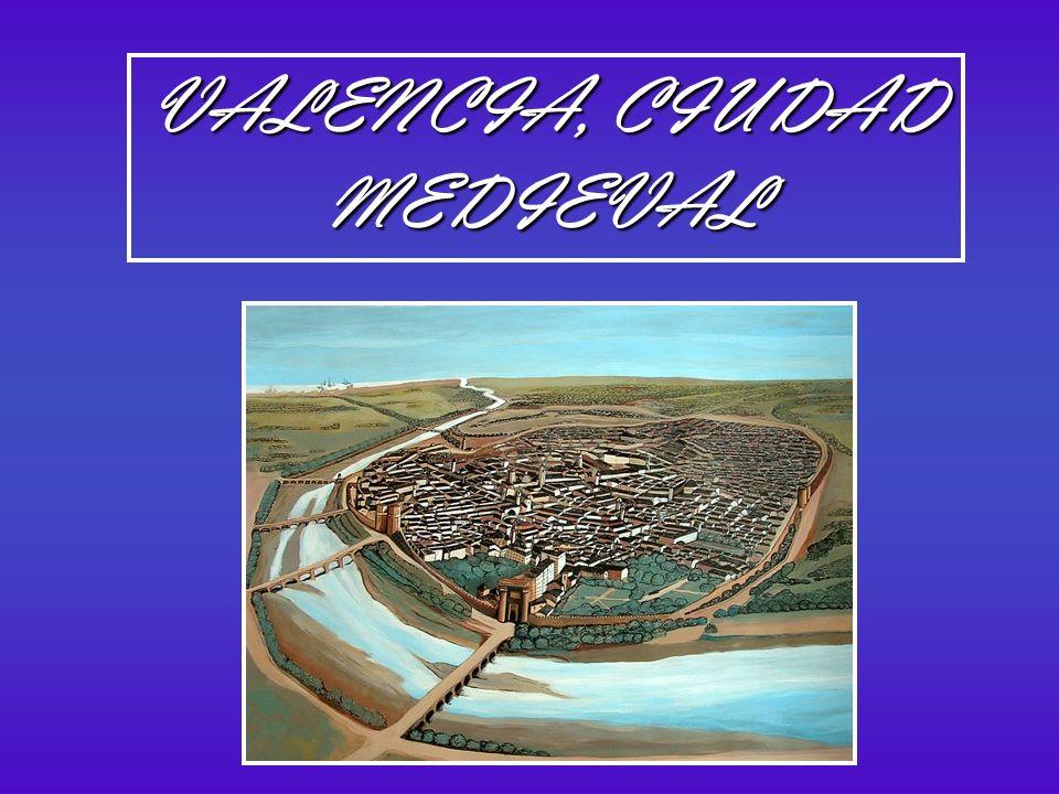 VALENCIA, CIUDAD MEDIEVAL