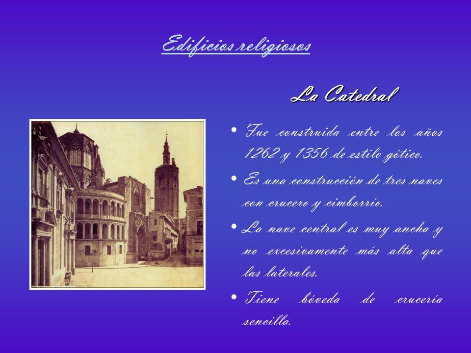 Edificios religiosos Fue construida entre los años 1262 y 1356 de estilo gótico.