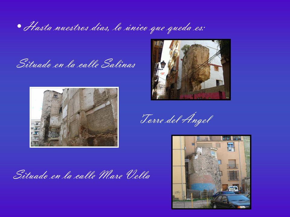 Hasta nuestros días, lo único que queda es: Situado en la calle Salinas Torre del Ángel Situado en la calle Mare Vella
