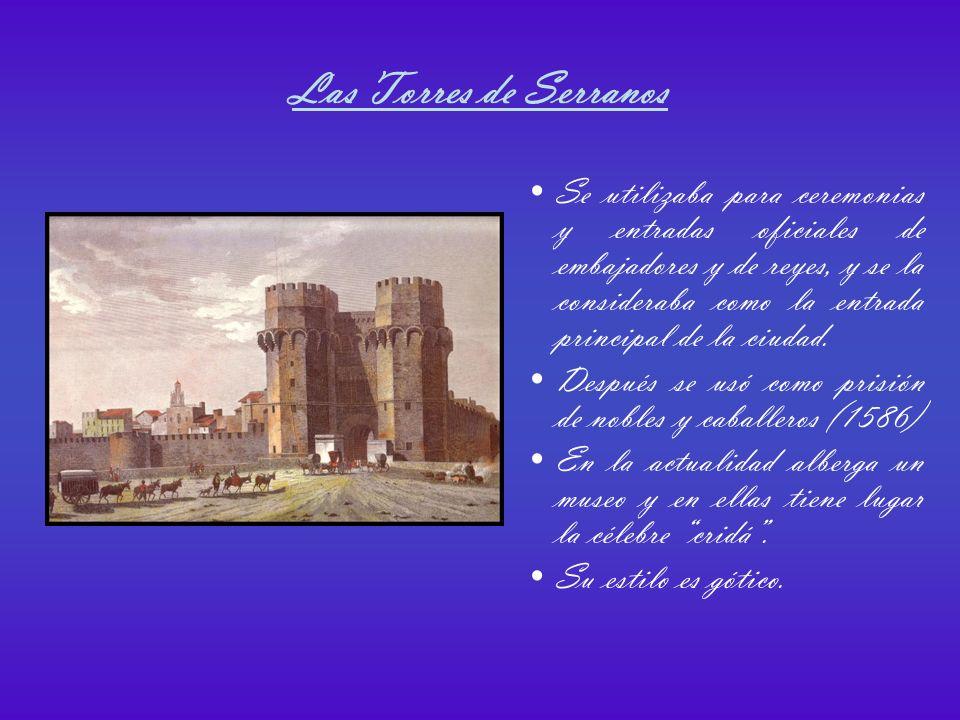 Las Torres de Quart Están orientadas hacia Poniente y era el camino de entrada y salida hacia Castilla.