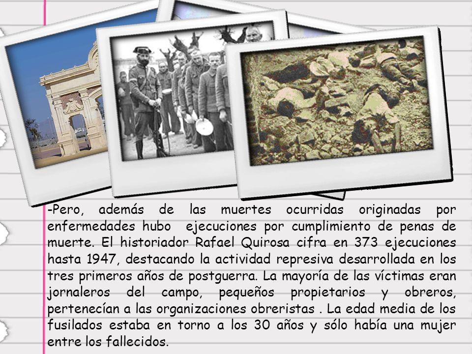 -P-Pero, además de las muertes ocurridas originadas por enfermedades hubo ejecuciones por cumplimiento de penas de muerte.