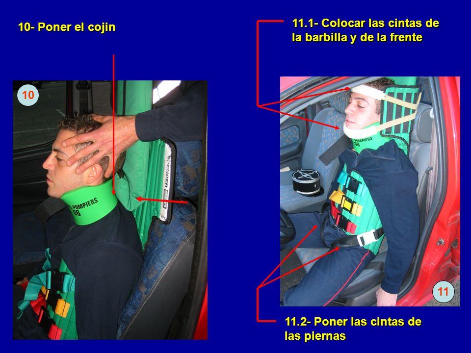 10 10- Poner el cojin 11.1- Colocar las cintas de la barbilla y de la frente 11.2- Poner las cintas de las piernas 11