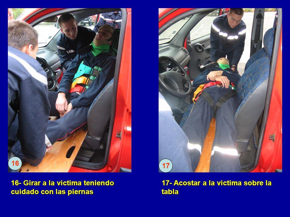 16- Girar a la victima teniendo cuidado con las piernas 17- Acostar a la victima sobre la tabla 16 17