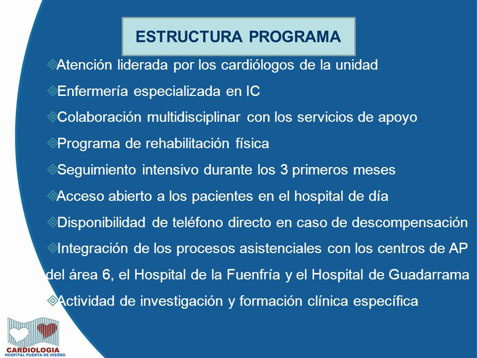 Atención liderada por los cardiólogos de la unidad Enfermería especializada en IC Colaboración multidisciplinar con los servicios de apoyo Programa de