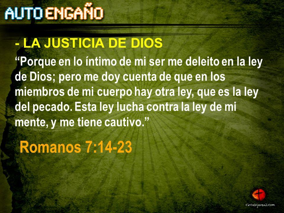 Porque en lo íntimo de mi ser me deleito en la ley de Dios; pero me doy cuenta de que en los miembros de mi cuerpo hay otra ley, que es la ley del pec