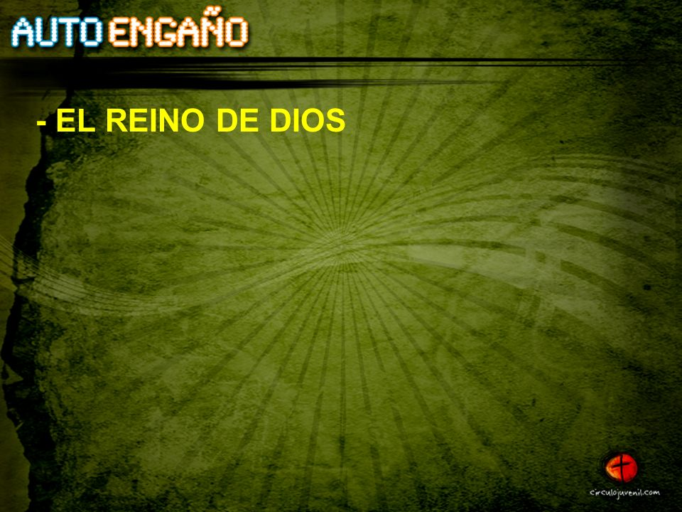 - EL REINO DE DIOS