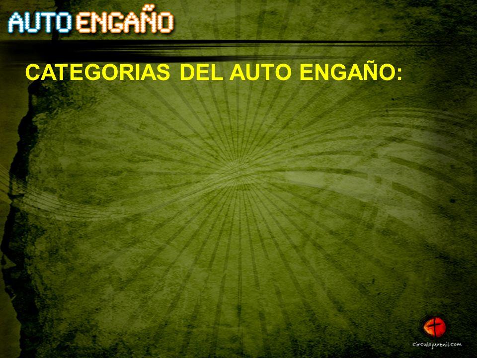 CATEGORIAS DEL AUTO ENGAÑO: