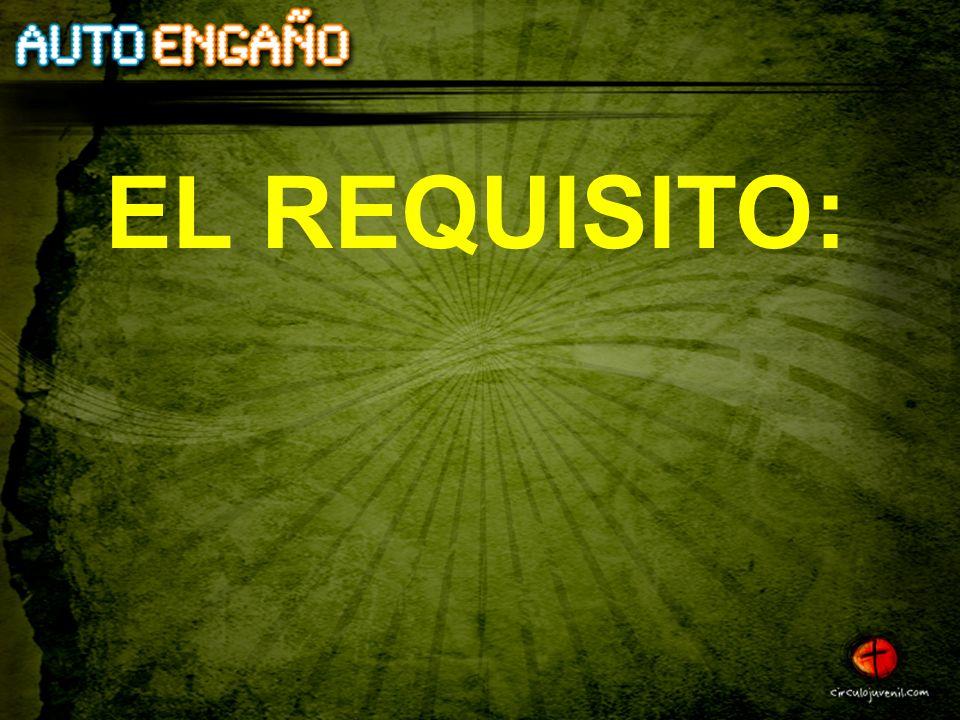 EL REQUISITO: