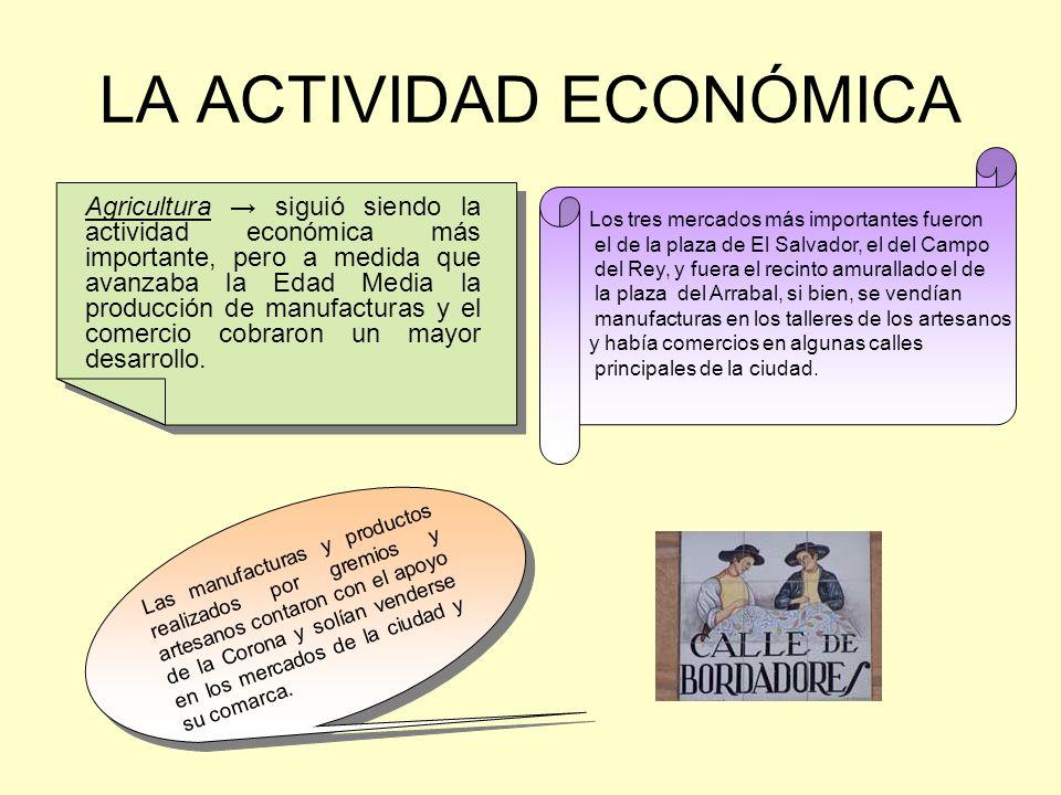 LA ACTIVIDAD ECONÓMICA Agricultura siguió siendo la actividad económica más importante, pero a medida que avanzaba la Edad Media la producción de manufacturas y el comercio cobraron un mayor desarrollo.