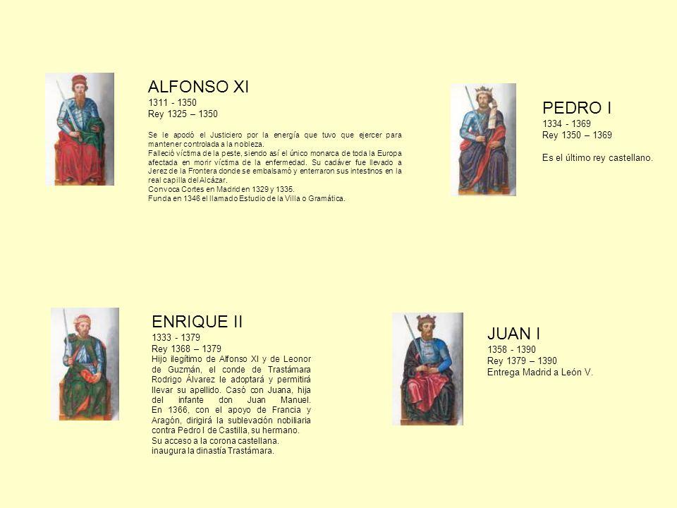 ALFONSO XI 1311 - 1350 Rey 1325 – 1350 Se le apodó el Justiciero por la energía que tuvo que ejercer para mantener controlada a la nobleza. Falleció v