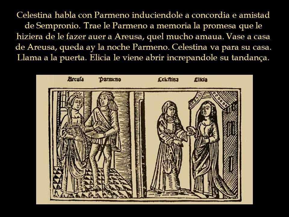 Celestina habla con Parmeno induciendole a concordia e amistad de Sempronio.