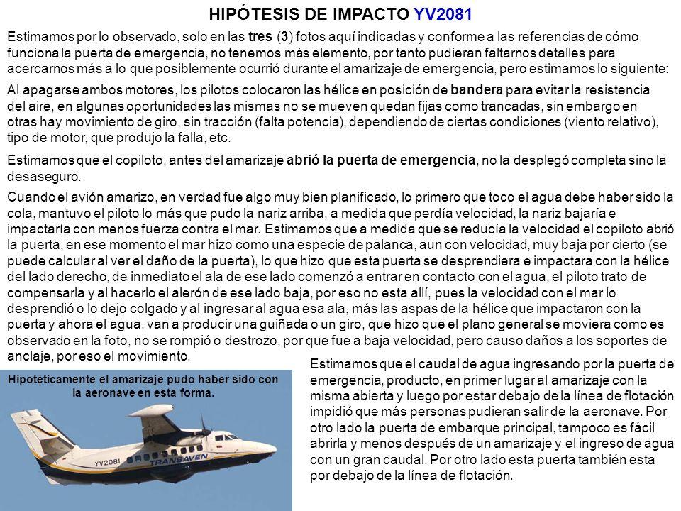 HIPÓTESIS DE IMPACTO YV2081 Estimamos por lo observado, solo en las tres (3) fotos aquí indicadas y conforme a las referencias de cómo funciona la pue
