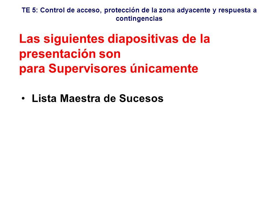 TE 5: Control de acceso, protección de la zona adyacente y respuesta a contingencias Lista Maestra de Sucesos