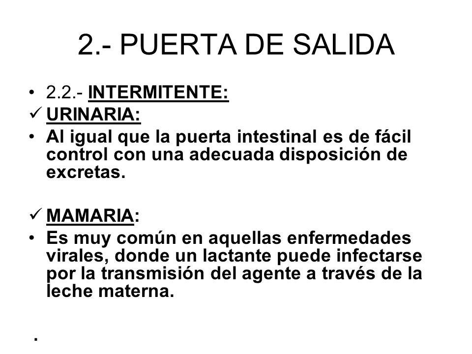 2.- PUERTA DE SALIDA 2.2.- INTERMITENTE: URINARIA: Al igual que la puerta intestinal es de fácil control con una adecuada disposición de excretas. MAM