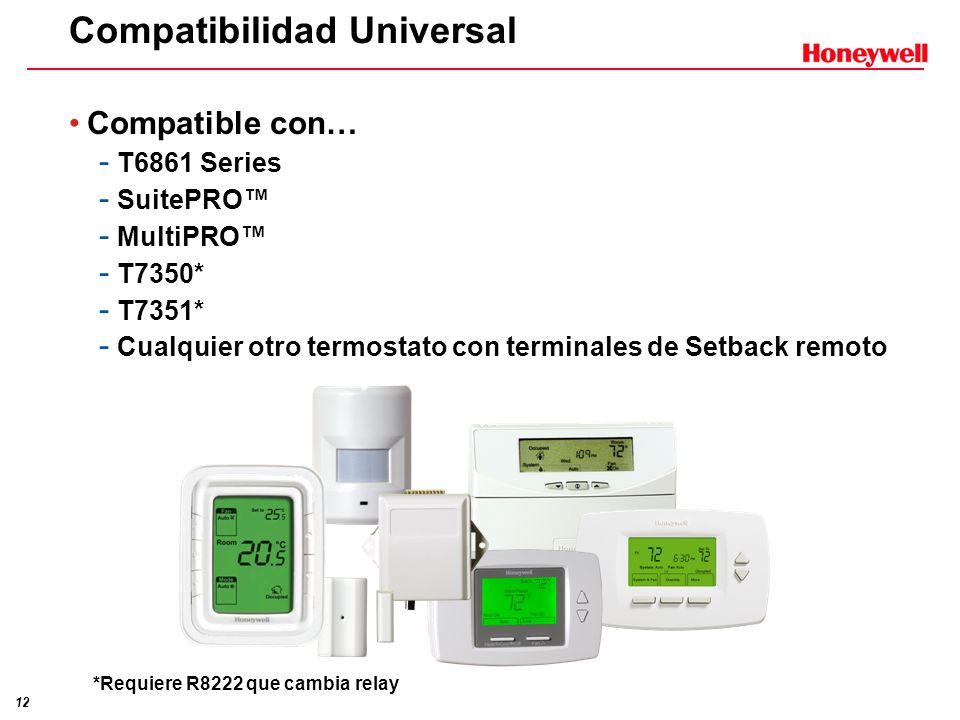 12 Compatibilidad Universal Compatible con… - T6861 Series - SuitePRO - MultiPRO - T7350* - T7351* - Cualquier otro termostato con terminales de Setba