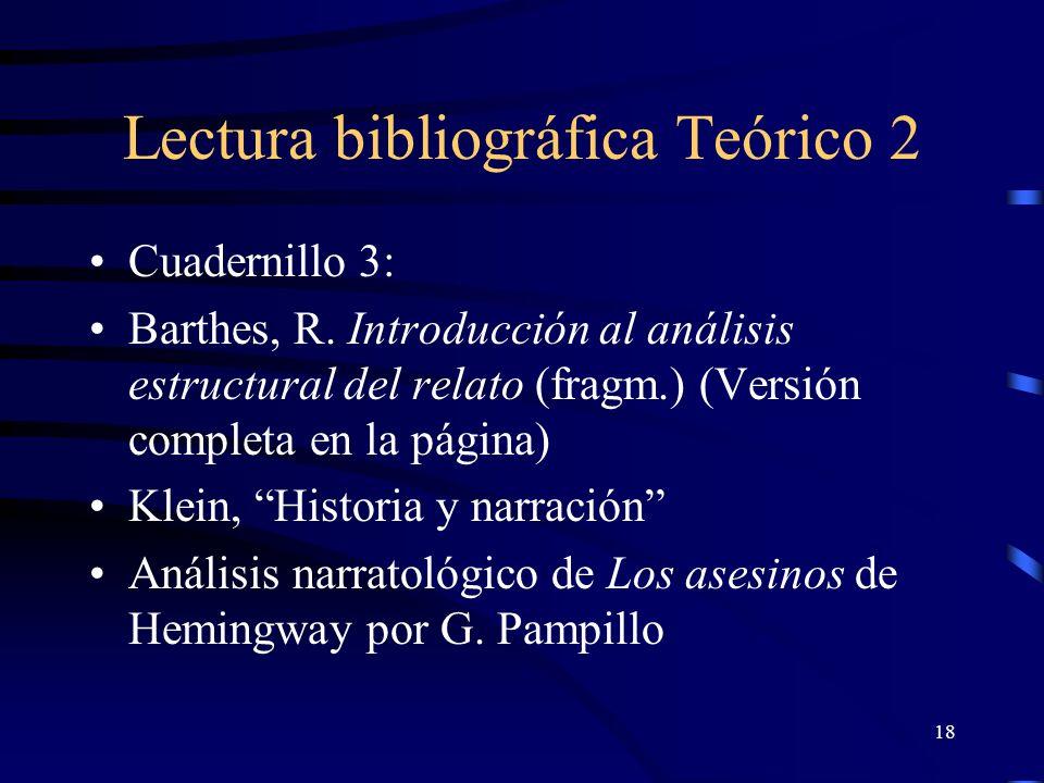 18 Lectura bibliográfica Teórico 2 Cuadernillo 3: Barthes, R. Introducción al análisis estructural del relato (fragm.) (Versión completa en la página)