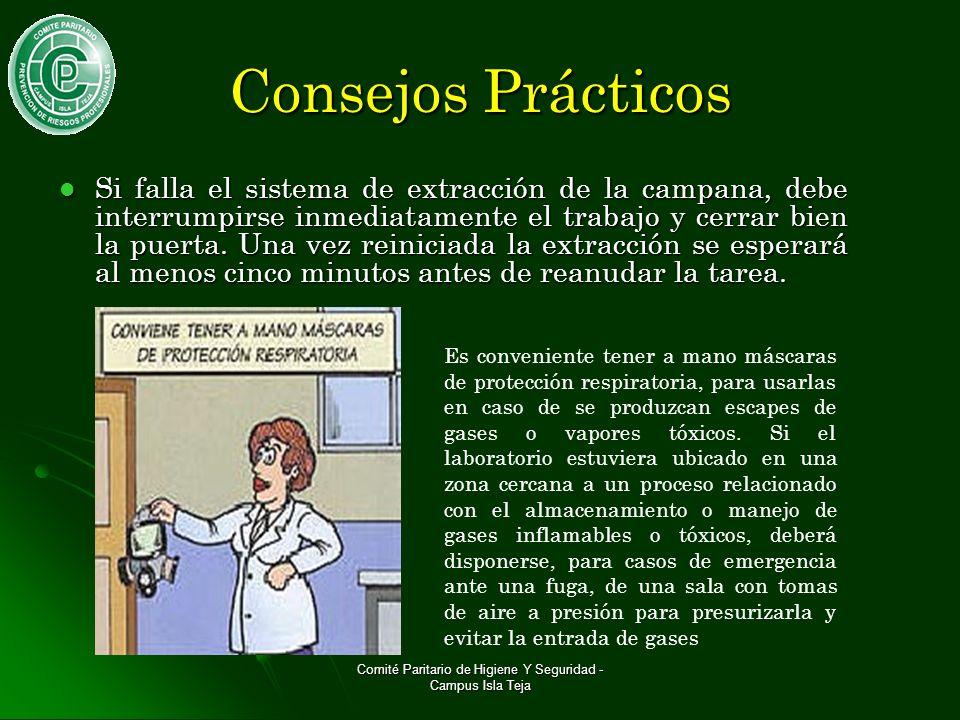 Comité Paritario de Higiene Y Seguridad - Campus Isla Teja Si falla el sistema de extracción de la campana, debe interrumpirse inmediatamente el traba