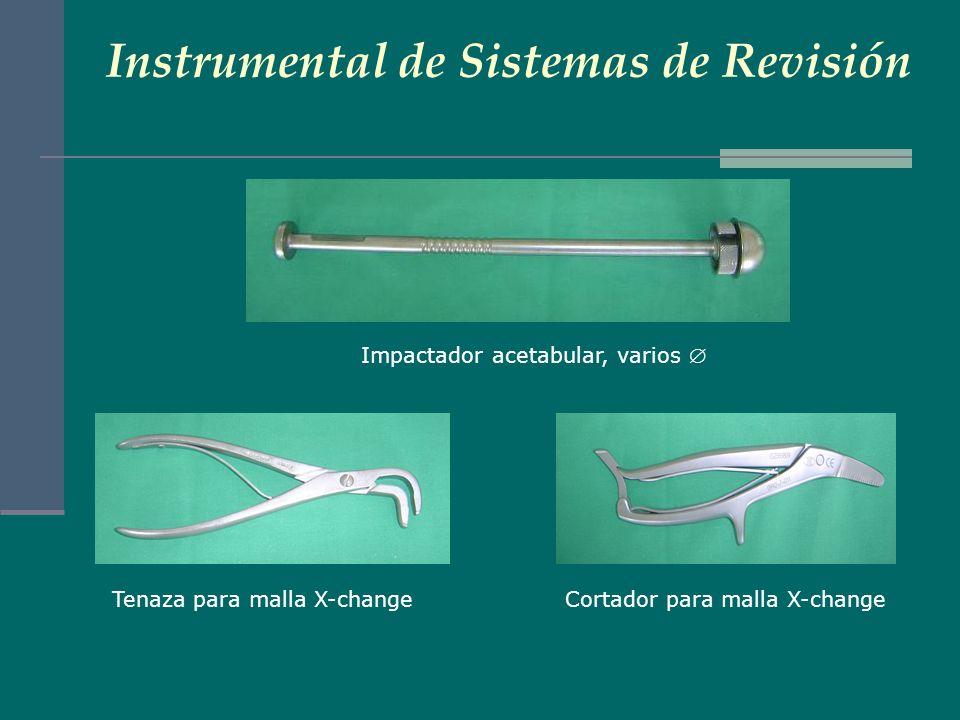 Instrumental de Sistemas de Revisión Tenaza para malla X-changeCortador para malla X-change Impactador acetabular, varios