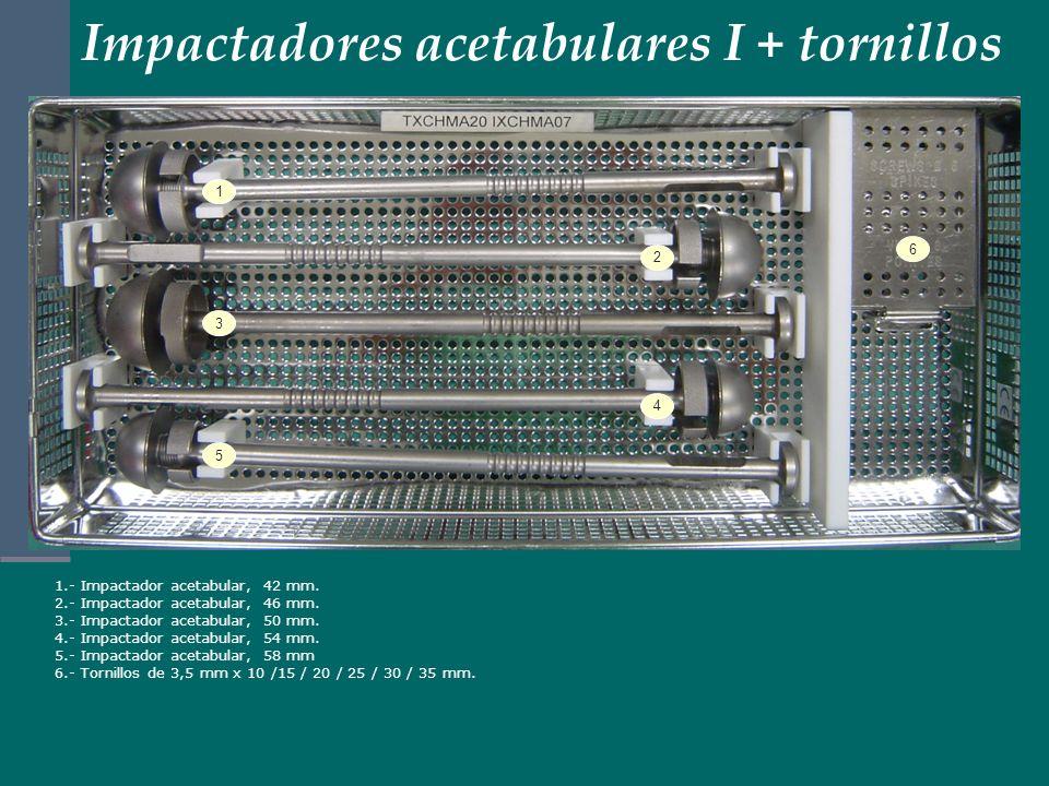 1.- Impactador acetabular, 42 mm. 2.- Impactador acetabular, 46 mm. 3.- Impactador acetabular, 50 mm. 4.- Impactador acetabular, 54 mm. 5.- Impactador
