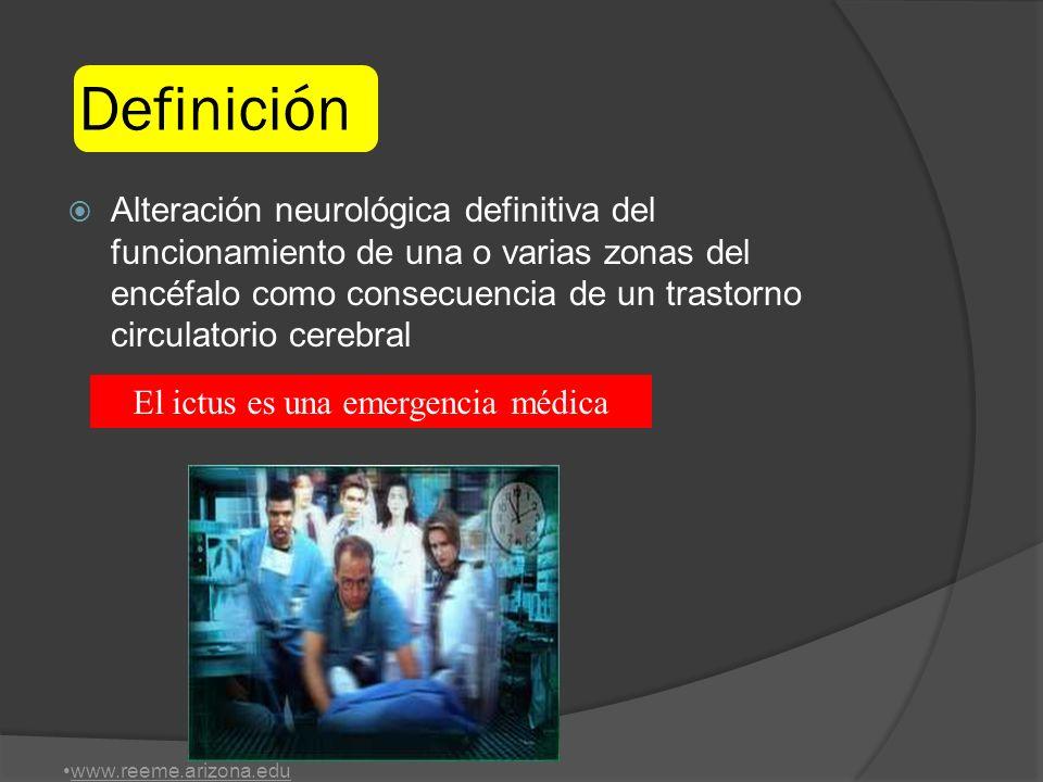 Equipo Stroke Emergenciólogo Técnico de TAC Neurologo Neuroradiologo Intervencionista Intensivista www.reeme.arizona.edu