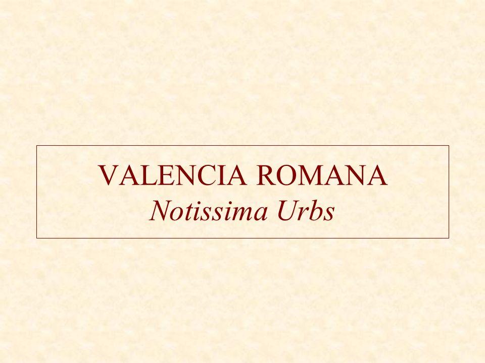 VALENCIA ROMANA Notissima Urbs