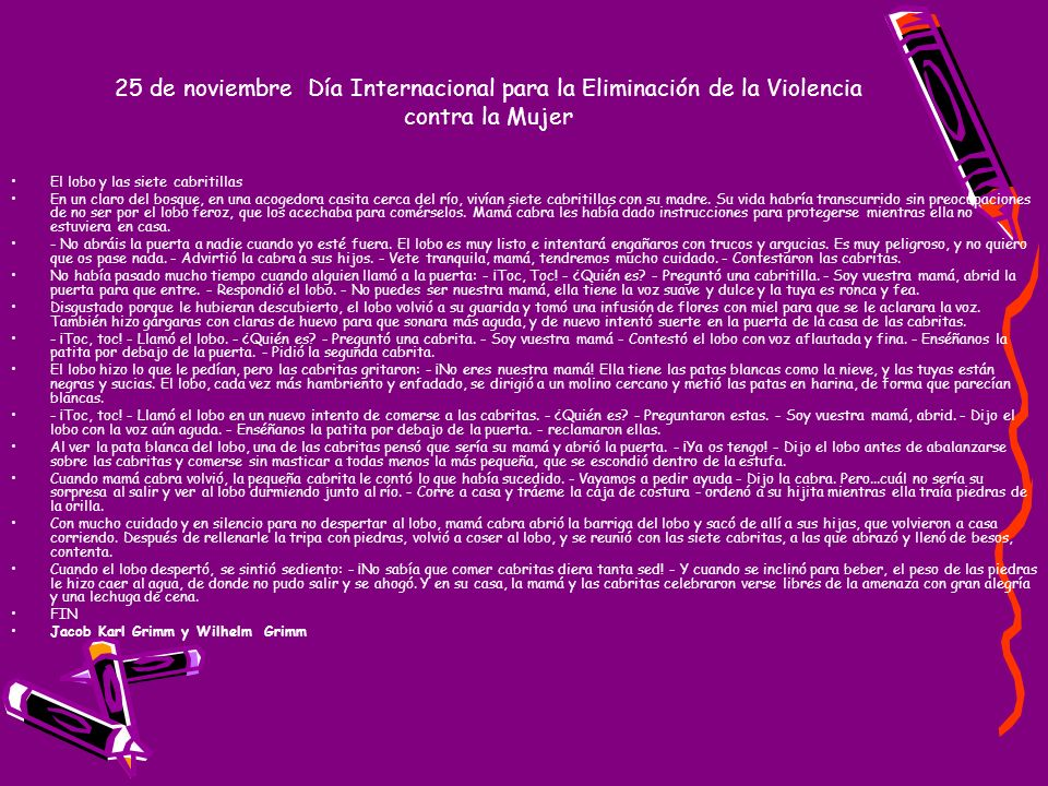 25 de noviembre Día Internacional para la Eliminación de la Violencia contra la Mujer http://es.youtube.com /watch?v=Sr8eoNiR5C g ¿Quiénes son los lobos ?