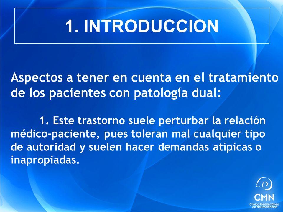 Aspectos a tener en cuenta en el tratamiento de los pacientes con patología dual: 1.