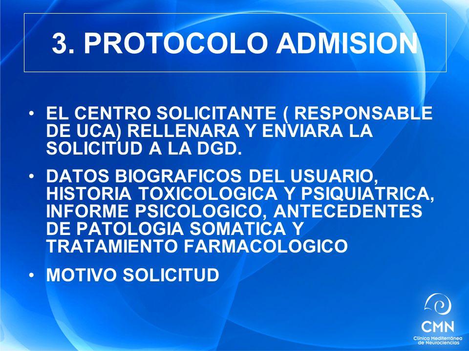 EL CENTRO SOLICITANTE ( RESPONSABLE DE UCA) RELLENARA Y ENVIARA LA SOLICITUD A LA DGD.