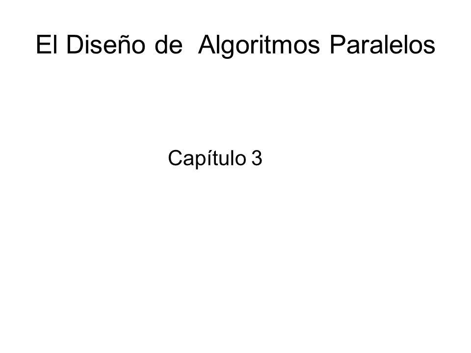El Diseño de Algoritmos Paralelos Capítulo 3