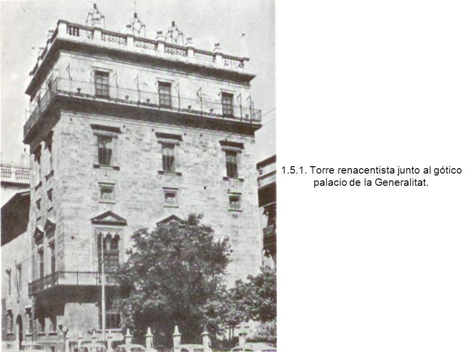 1.5.1. Torre renacentista junto al gótico palacio de la Generalitat.