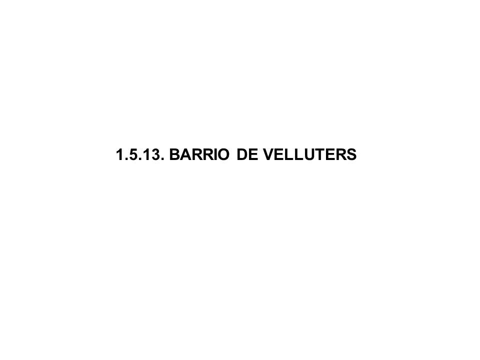 1.5.13. BARRIO DE VELLUTERS
