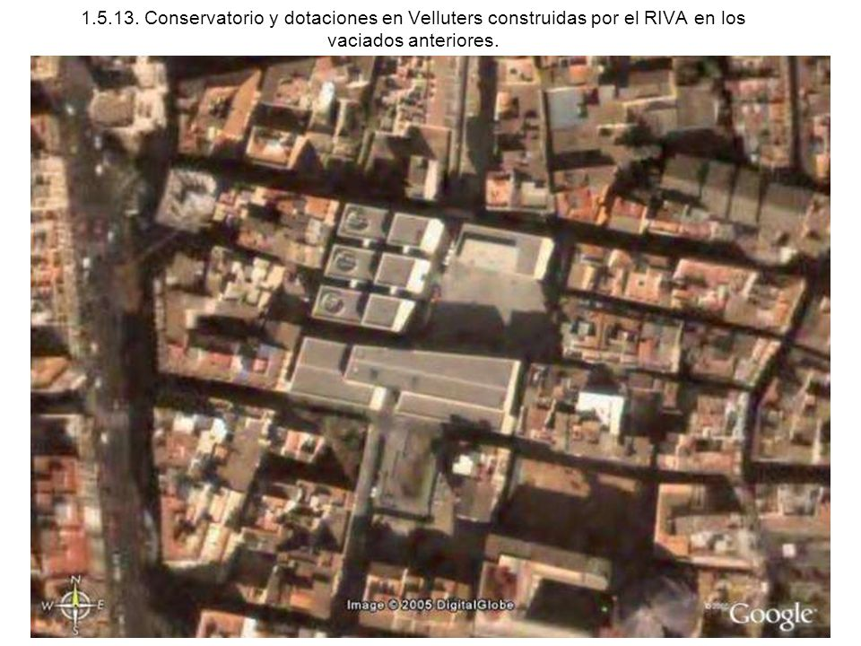 1.5.13. Conservatorio y dotaciones en Velluters construidas por el RIVA en los vaciados anteriores.