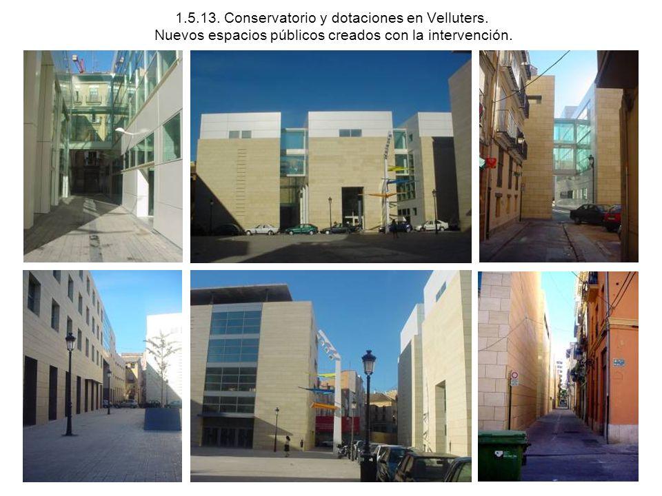 1.5.13. Conservatorio y dotaciones en Velluters. Nuevos espacios públicos creados con la intervención.