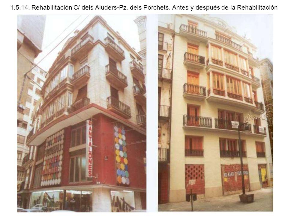 1.5.14. Rehabilitación C/ dels Aluders-Pz. dels Porchets. Antes y después de la Rehabilitación