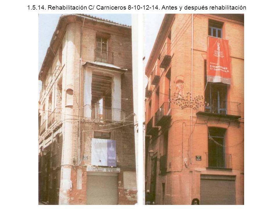 1.5.14. Rehabilitación C/ Carniceros 8-10-12-14. Antes y después rehabilitación