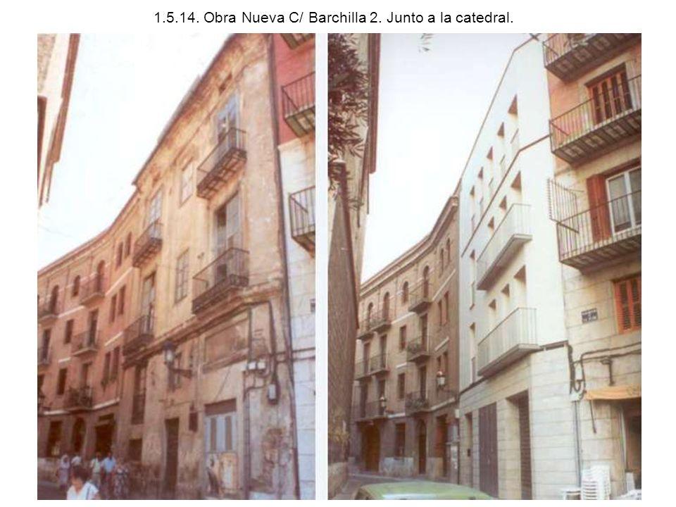 1.5.14. Obra Nueva C/ Barchilla 2. Junto a la catedral.