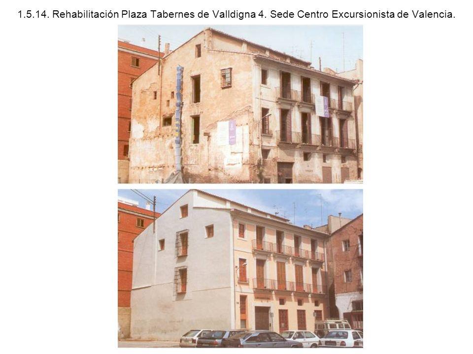 1.5.14. Rehabilitación Plaza Tabernes de Valldigna 4. Sede Centro Excursionista de Valencia.