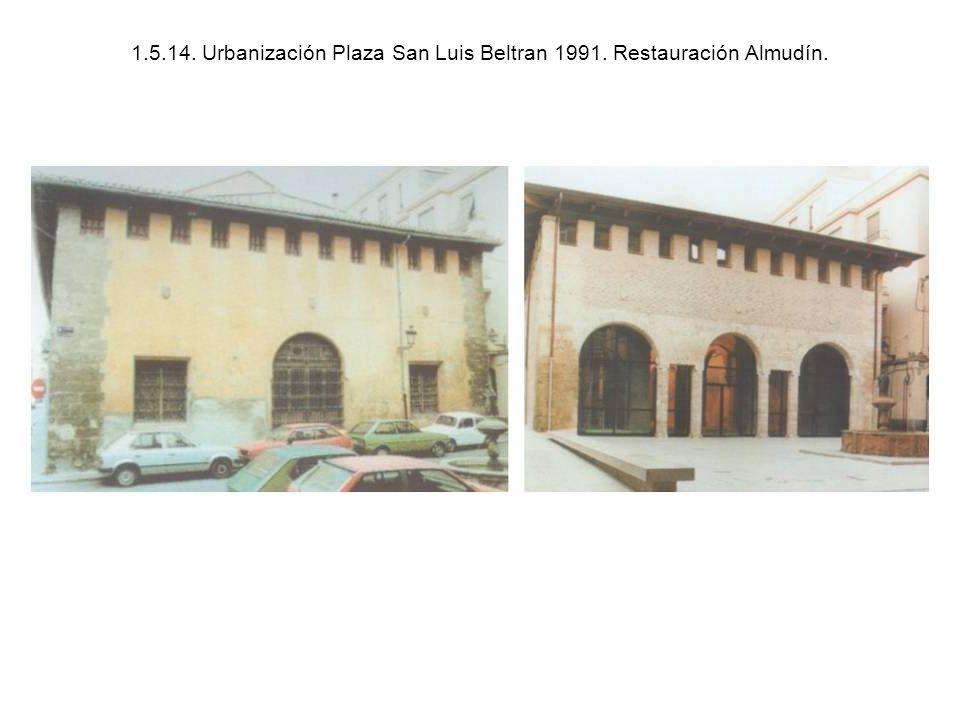 1.5.14. Urbanización Plaza San Luis Beltran 1991. Restauración Almudín.