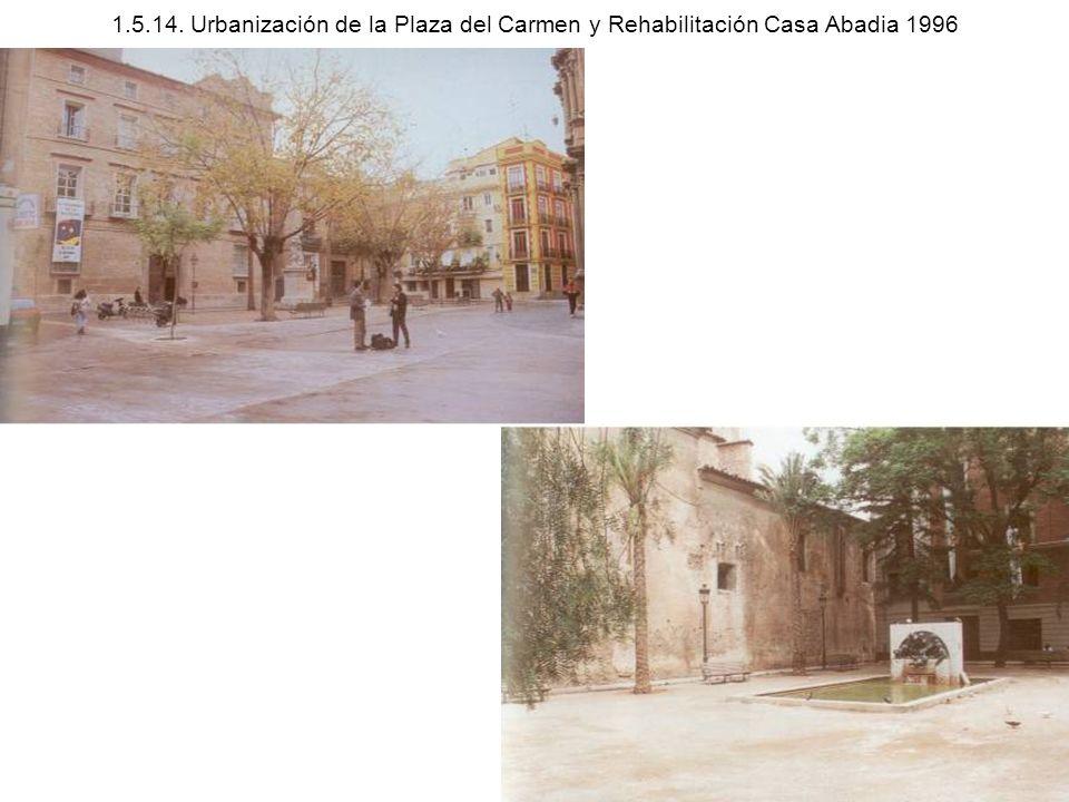 1.5.14. Urbanización de la Plaza del Carmen y Rehabilitación Casa Abadia 1996