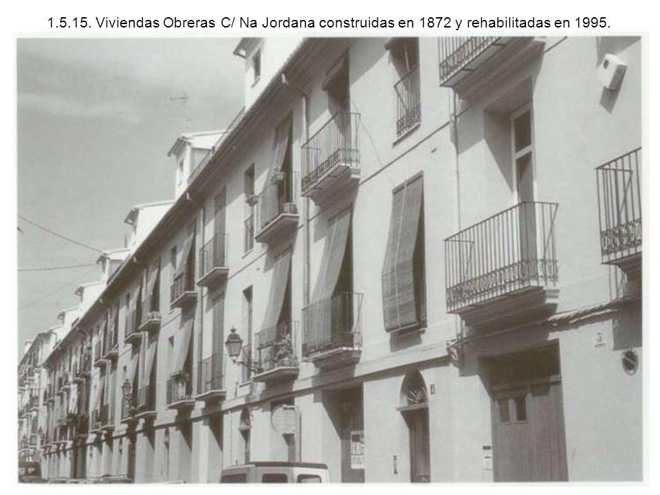 1.5.15. Viviendas Obreras C/ Na Jordana construidas en 1872 y rehabilitadas en 1995.