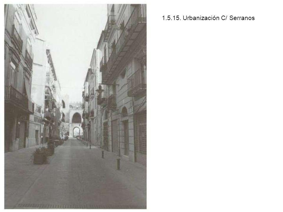 1.5.15. Urbanización C/ Serranos