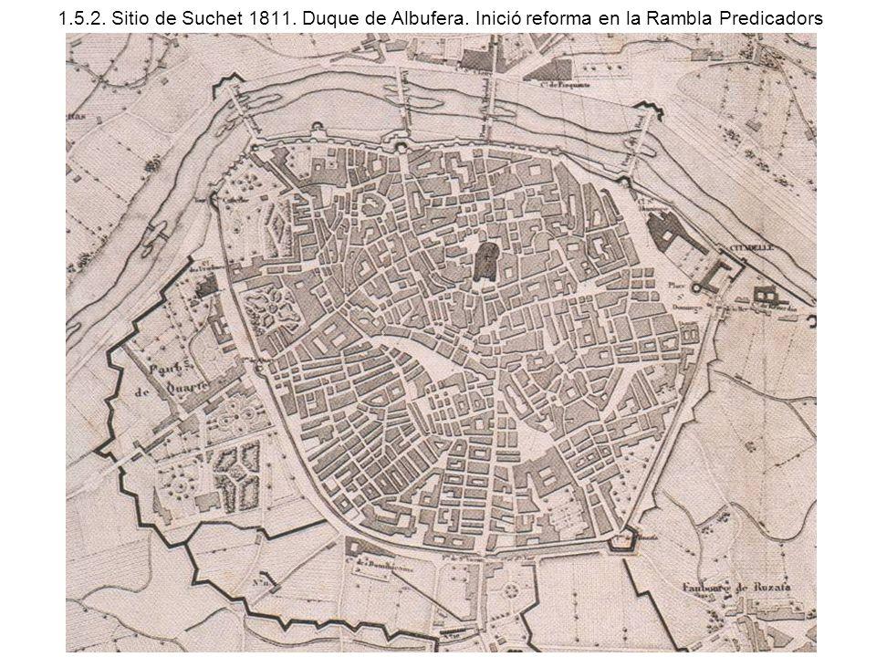 1.5.2. Sitio de Suchet 1811. Duque de Albufera. Inició reforma en la Rambla Predicadors