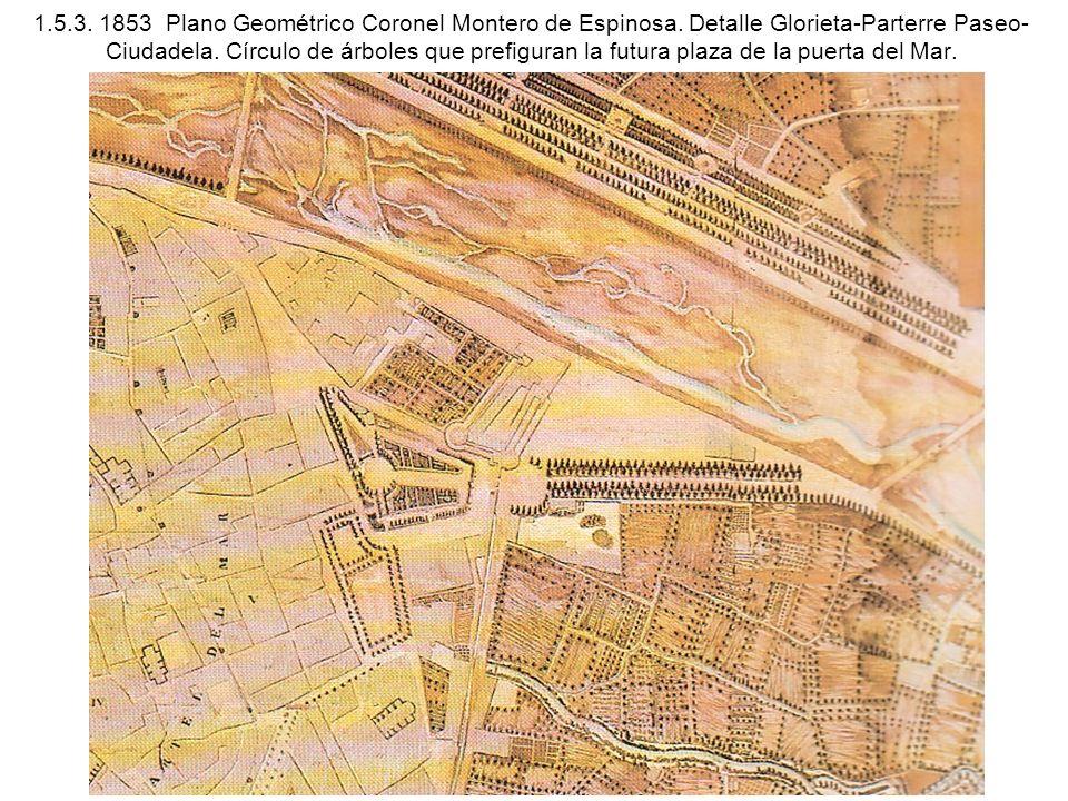 1.5.3. 1853 Plano Geométrico Coronel Montero de Espinosa. Detalle Glorieta-Parterre Paseo- Ciudadela. Círculo de árboles que prefiguran la futura plaz