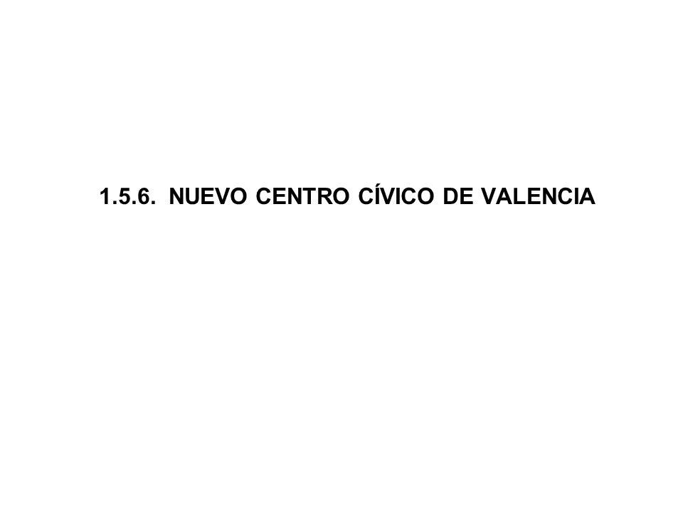 1.5.6. NUEVO CENTRO CÍVICO DE VALENCIA