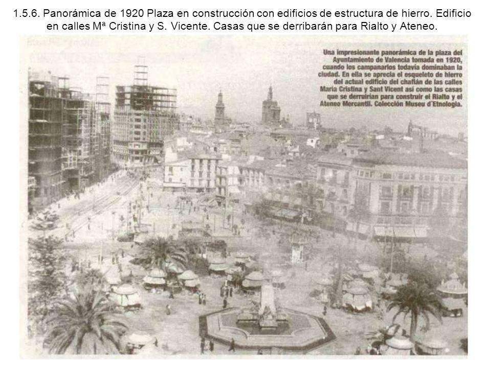 1.5.6. Panorámica de 1920 Plaza en construcción con edificios de estructura de hierro. Edificio en calles Mª Cristina y S. Vicente. Casas que se derri