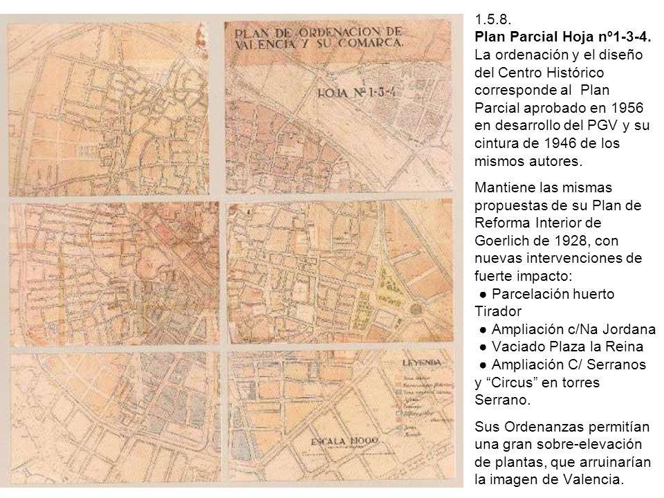 1.5.8. Plan Parcial Hoja nº1-3-4. La ordenación y el diseño del Centro Histórico corresponde al Plan Parcial aprobado en 1956 en desarrollo del PGV y